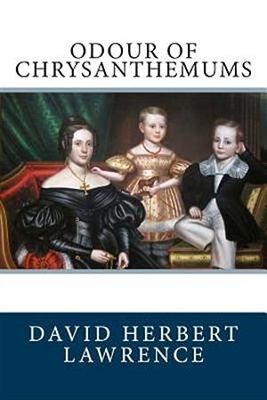 Odour of Chrysanthemums: Lawrence, David Herbert