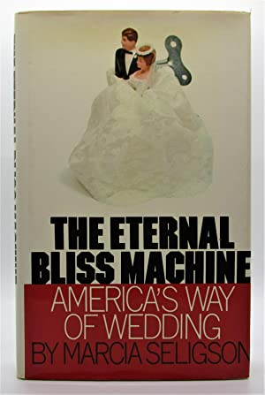 Eternal Bliss Machine: America's Way of Wedding