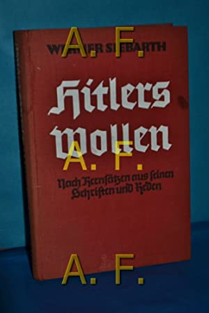 Hitlers Wollen : Nach Kernsätzen aus seinen: Hitler, Adolf und
