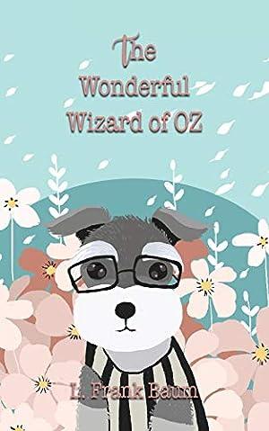 The Wonderful Wizard of Oz (Delightful Traditional: Baum, L Frank