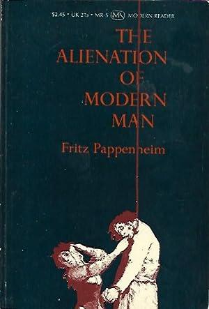 The alienation of modern man: an intepretation: Fritz Pappenheim