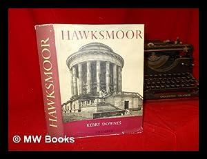 Hawksmoor / Kerry Downes: Downes, Kerry. Hawksmoor,