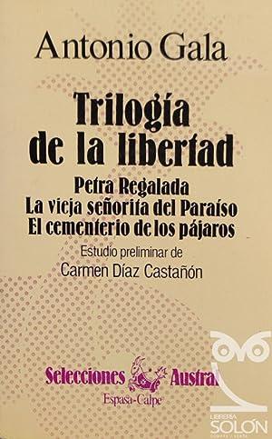 Trilogia de la libertad: Antonio Gala