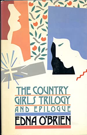 THE COUNTRY GIRLS TRILOGY AND EPILOGUE : O'BRIEN, EDNA