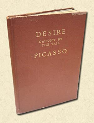 Desire Caught by the Tail A Play: Picasso, Pablo (Bernard