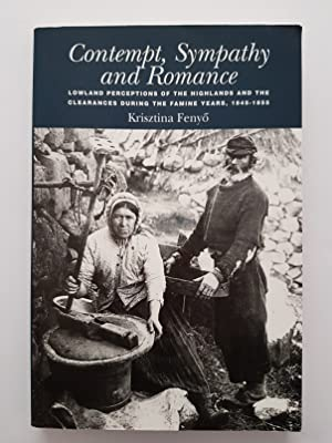 Contempt, Sympathy and Romance : Lowland Perceptions of the Highlands and the Clearances During t...