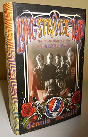A Long Strange Trip The Inside History of the Grateful Dead (Inscribed by McNally to Al Aronowitz)