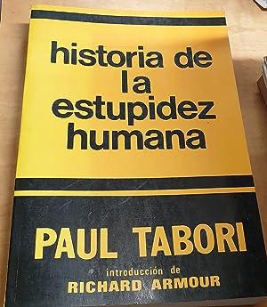 Historia de la estupidez humana. Introducción de: TABORI, PAUL