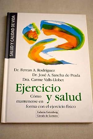 Ejercicio y salud: cómo mantenerse en forma: Rodríguez, Ferran A.