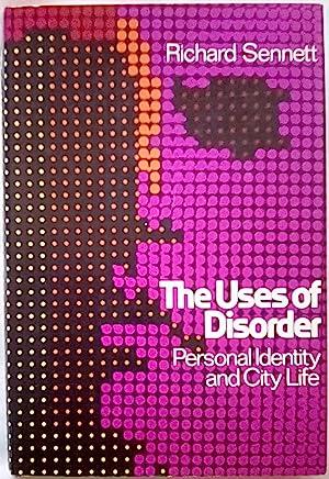 The Uses of Disorder: Personal Identity &: Sennett, Richard