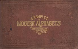 Examples of Modern Alphabets, Plain and Ornamental,: DELAMOTTE, F. (Collected