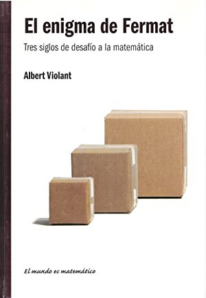 El enigma de Fermat. Tres siglos de: Albert Violant