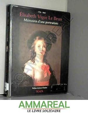 Mémoires d'une portraitiste : 1755-1842, [extraits]: Elisabeth Vigée-Le Brun