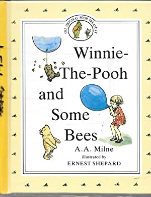 WINNIE-THE-POOH AND SOME BEES: A. A. Milne