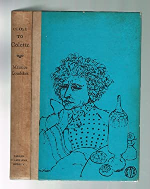 Close to Colette - An Intimate Portrait: Goudeket , Maurice