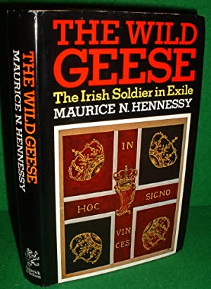 THE WILD GEESE The Irish Soldier in Excile , SIGNED COPY