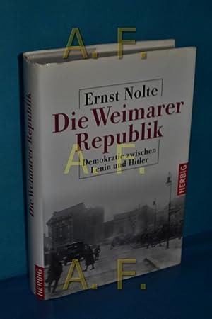 Die Weimarer Republik : Demokratie zwischen Lenin: Nolte, Ernst: