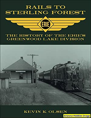 Rails to Sterling Forest: The History of: Kevin K. Olsen