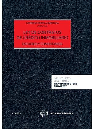 Ley de contratos de crédito inmobiliario. estudios: Prats Albentosa ,