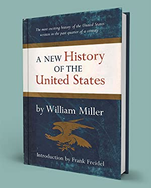 A NEW HISTORY OF THE UNITED STATES: William Miller