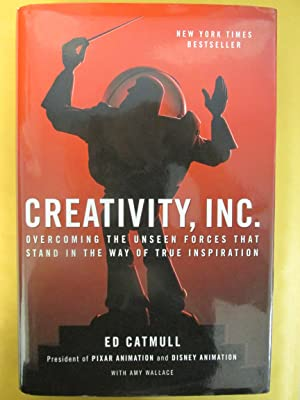 Creativity, Inc.: Overcoming the Unseen Forces That: Catmull, Ed; Wallace,