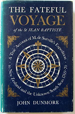 The Fateful Voyage of St Jean Baptiste : A True Account of m De Surville's Expedition to New Zeal...