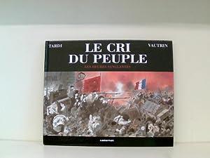 Le Cri Du Peuple: Les Heures Sanglantes: Tardi, Jacques und