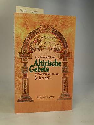 Altirische Gebete. Mit Miniaturen aus dem Book: Scheele, Paul-Werner: