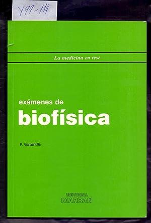 EXAMENES DE BIOFISICA (LA MEDICINA EN TEST): P. Gargantilla