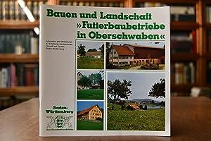 """Bauen und Landschaft. """"Futterbaubetriebe in Oberschwaben"""".: Lindemann, Hans-Christoph und"""