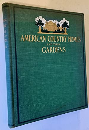 American Country Homes and Their Gardens