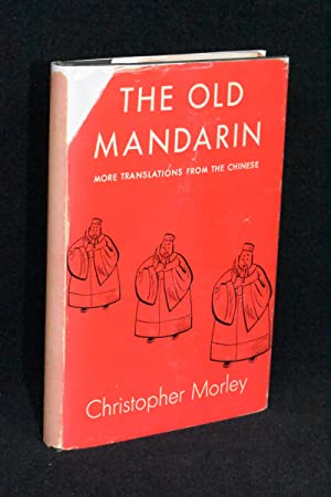 The Old Mandarin; More Translations From the: Christopher Morley