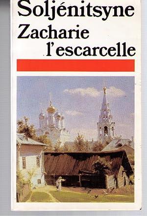 Zacharie l'Escarcelle. Et autres récits: Alexandre Soljenitsyne