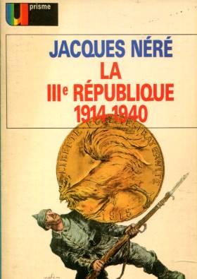La Troisieme Republique 1914-1940: NERE, JACQUES: