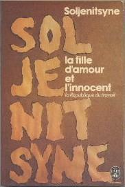 La Fille d'amour et l'innocent ou la: Alexandre Soljenitsyne