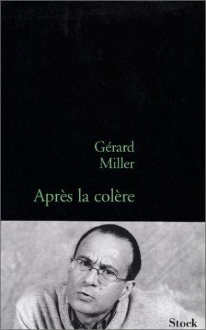 Après la colère: Gérard Miller