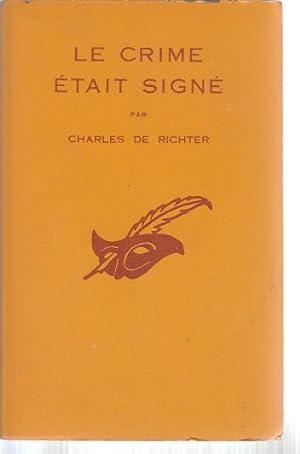 Le crime etait signe: Charles De Richter