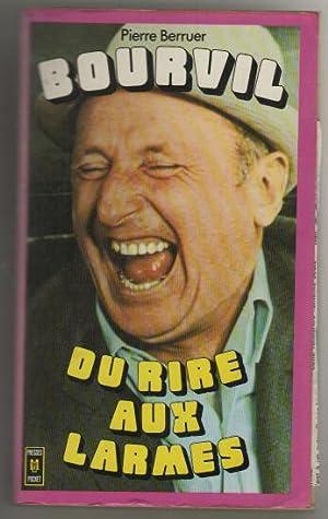 Bourvil du rire aux larmes: Pierre Berruer