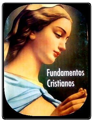 fundamentos cristianos de angel valadez jimenez 10: angel valadez jimenez