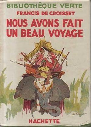 Nous avons fait un beau voyage: Francis De Croisset