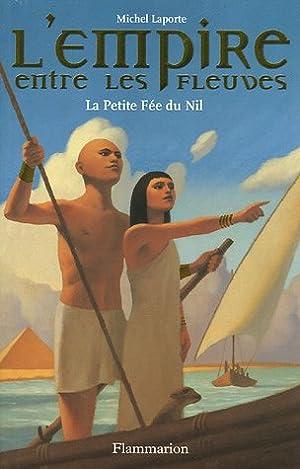 L'Empire entre les fleuves Tome 2 : Laporte Michel