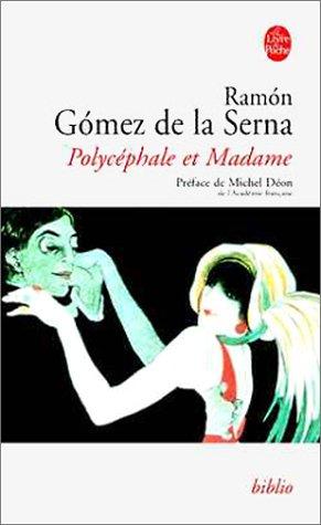 Polycéphale et Madame: Gomez De La