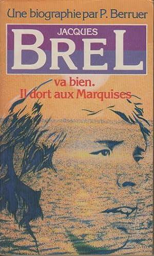 Jacques brel va bien il dort aux: Berruer/Pierre
