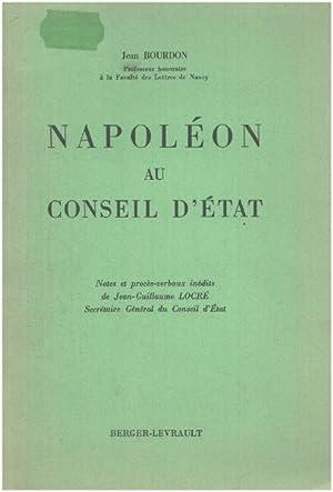 Napoléon au Conseil d'État : Notes et: Bourdon Jean
