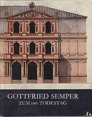 Gottfried Semper - zum 100. Todestag. Ausstellung: Staatliche Kunstsammlungen Dresden