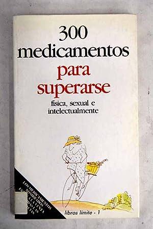 300 medicamentos para superarse: física, sexual e: Pedro Romero Aznar