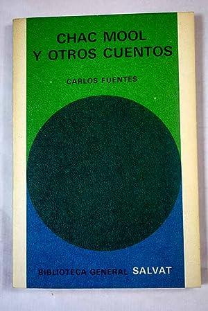 Chac Mool y otros cuentos: Fuentes, Carlos