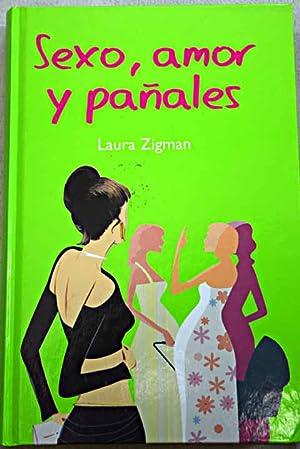 Sexo, amor y pañales: Zigman, Laura