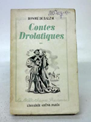 Les Contes Drolatiques. Colligez Ez Abbayes De: Honore De Balzac