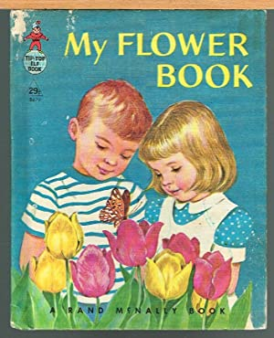 MY FLOWER BOOK; a Tip-Top Elf Book
